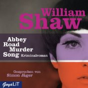 Ausgehört: Abbey Road Murder Song von William Shaw