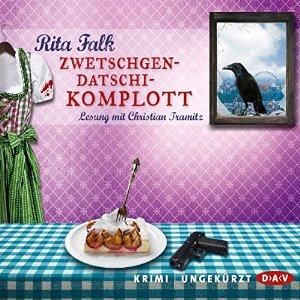 Ausgehört: Zwetschgendatschikomplott (Franz Eberhofer 6) von Rita Falk